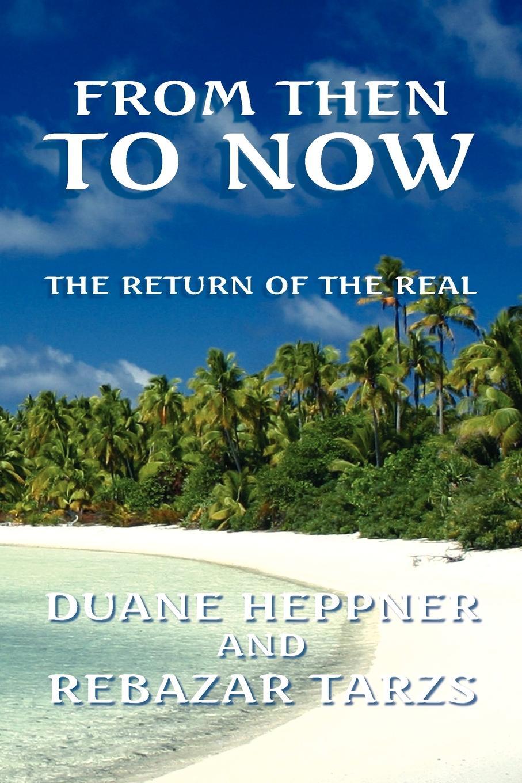 Duane Heppner, Rebazar Tarzs, Heppner and Tarzs From Then to Now