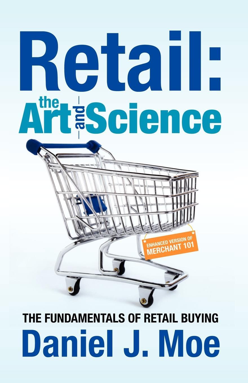 Daniel J. Moe Retail. The Art and Science цена и фото