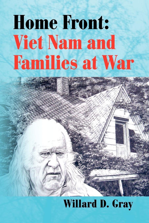 Willard D. Gray Home Front. Viet Nam and Families at War dai viet 250g