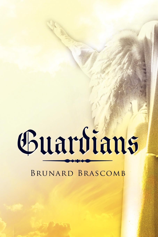 Brunard Brascomb Guardians sylvestra marrick guardians in our journey