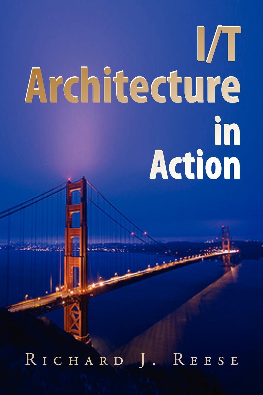 купить Richard J. Reese I/T Architecture in Action по цене 1702 рублей