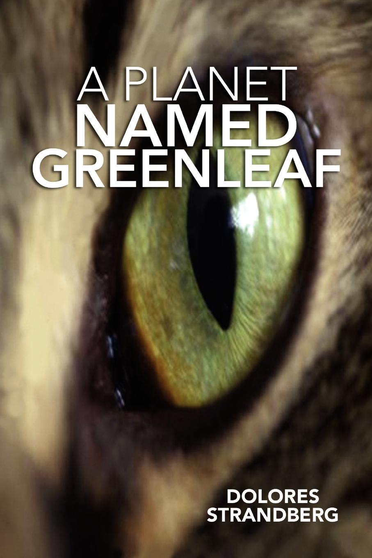 Dolores Strandberg A Planet Named Greenleaf mats strandberg tuli