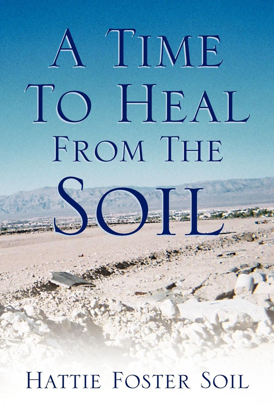 Hattie Foster Soil A Time to Heal from the Soil pierre yves hicher multiscales geomechanics from soil to engineering projects isbn 9781118601389