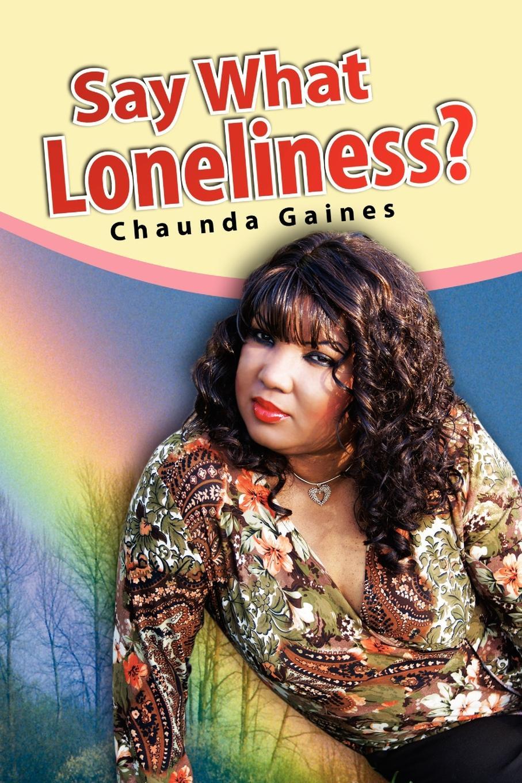 Chaunda Gaines Say What Loneliness? printio loneliness