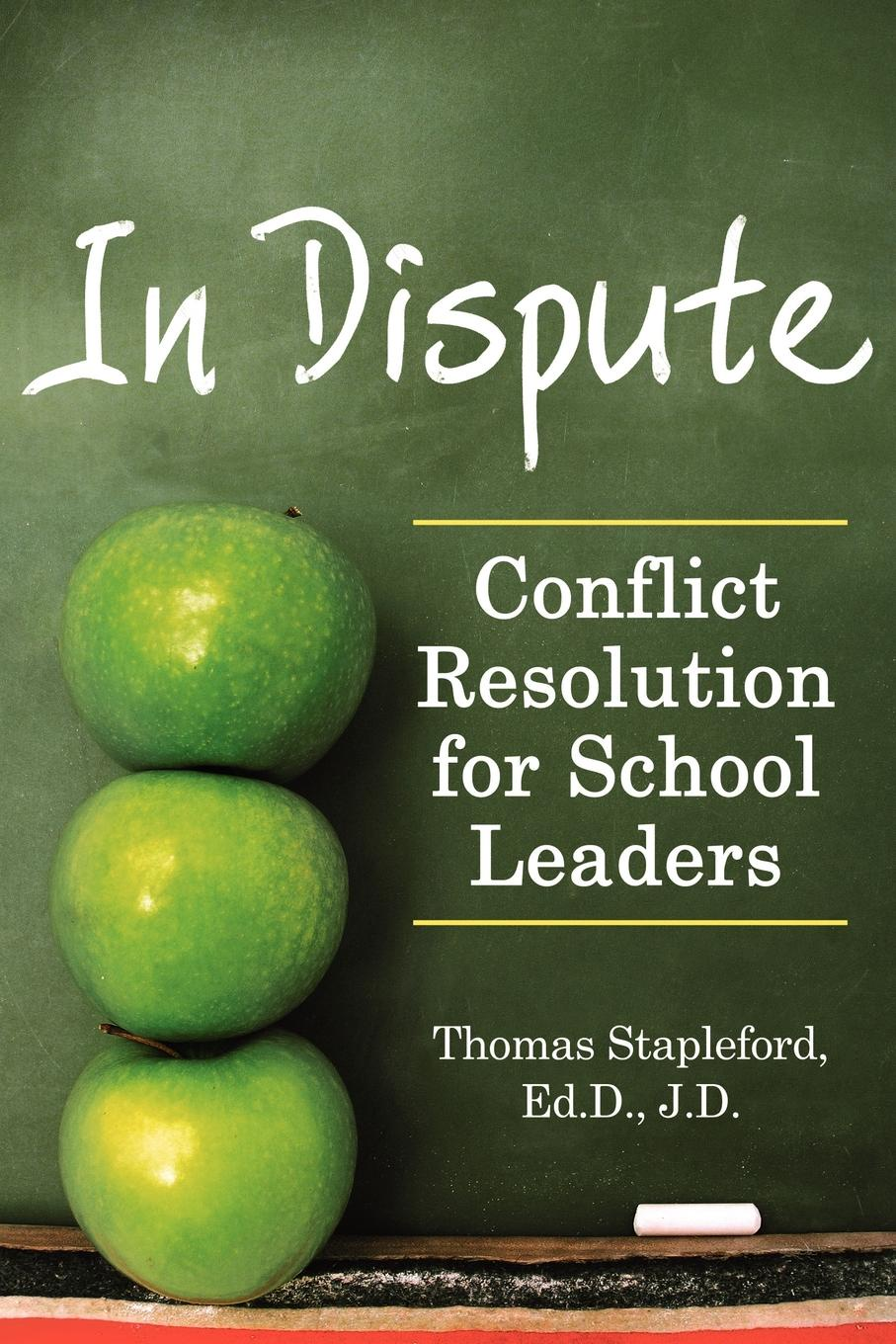 Thomas Stapleford In Dispute. Conflict Resolution for School Leaders colin rule online dispute resolution for business b2b ecommerce consumer employment insurance and other commercial conflicts isbn 9780787967765