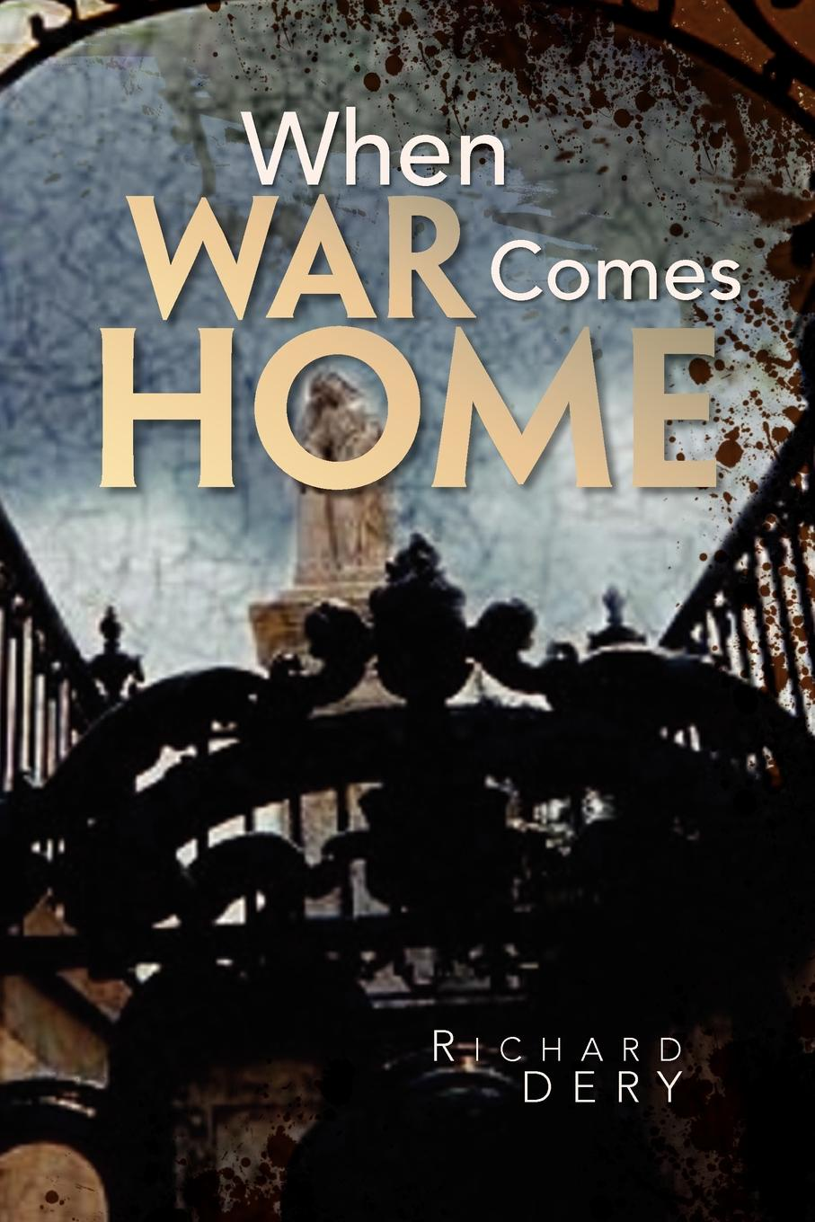 Richard Dery When War Comes Home cindi myers a soldier comes home