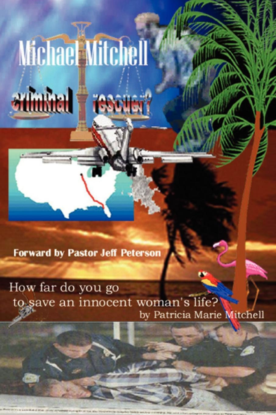Patricia Marie Mitchell Michael Mitchell - Criminal or Rescuer? donna alward her rancher rescuer