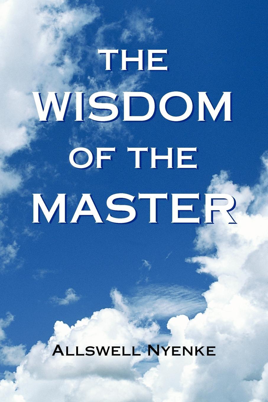 Allswell Nyenke The Wisdom of the Master the wisdom of yoga