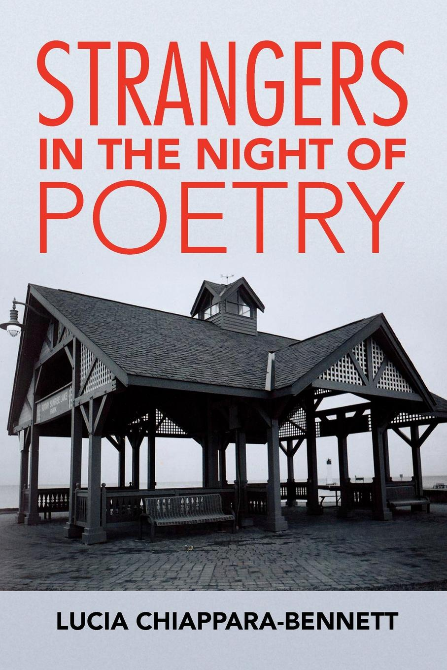 Lucia Chiappara-Bennett Strangers in the Night of Poetry for the love of strangers