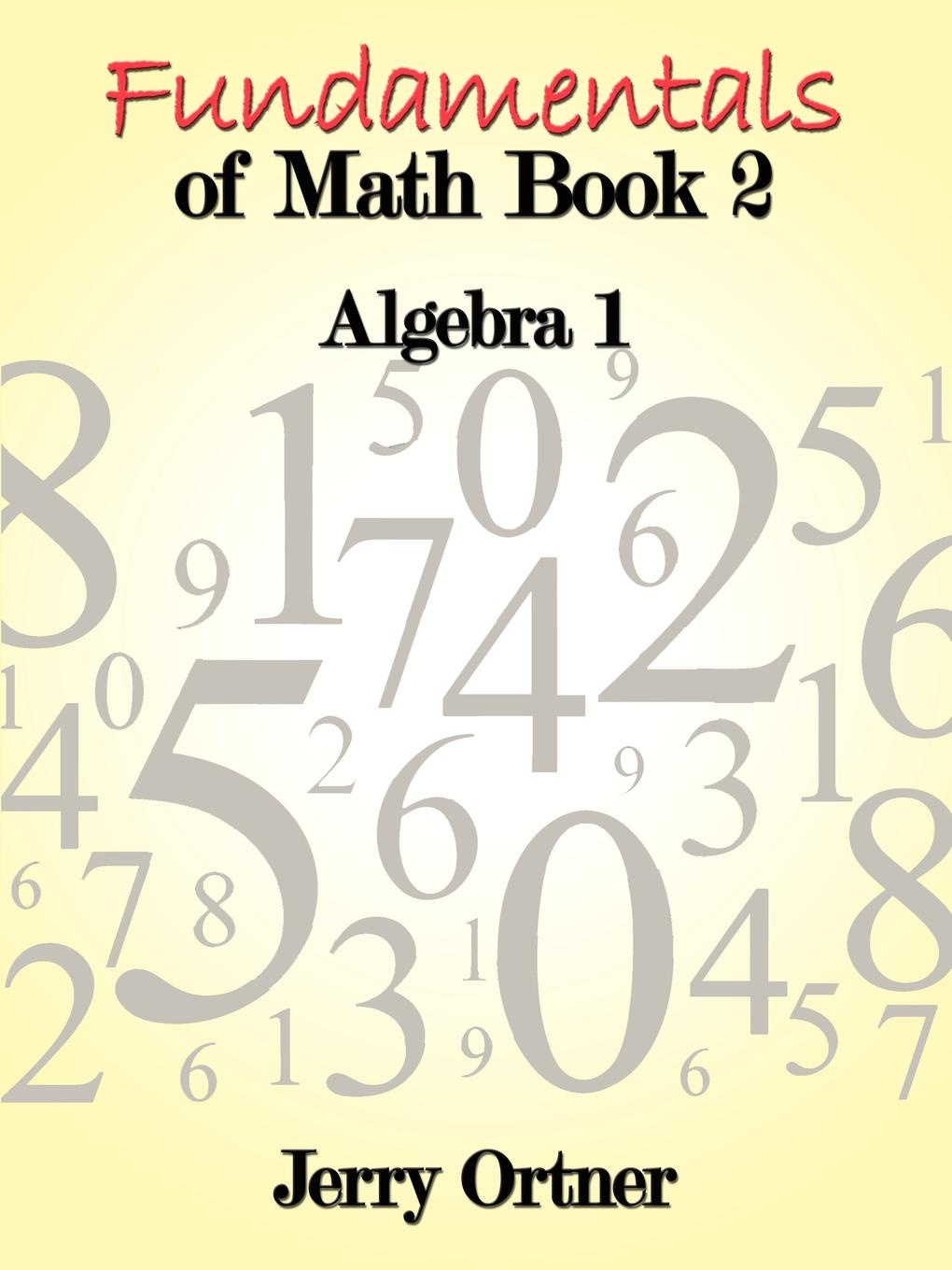 Jerry Ortner Fundamentals of Math Book 2. Algebra