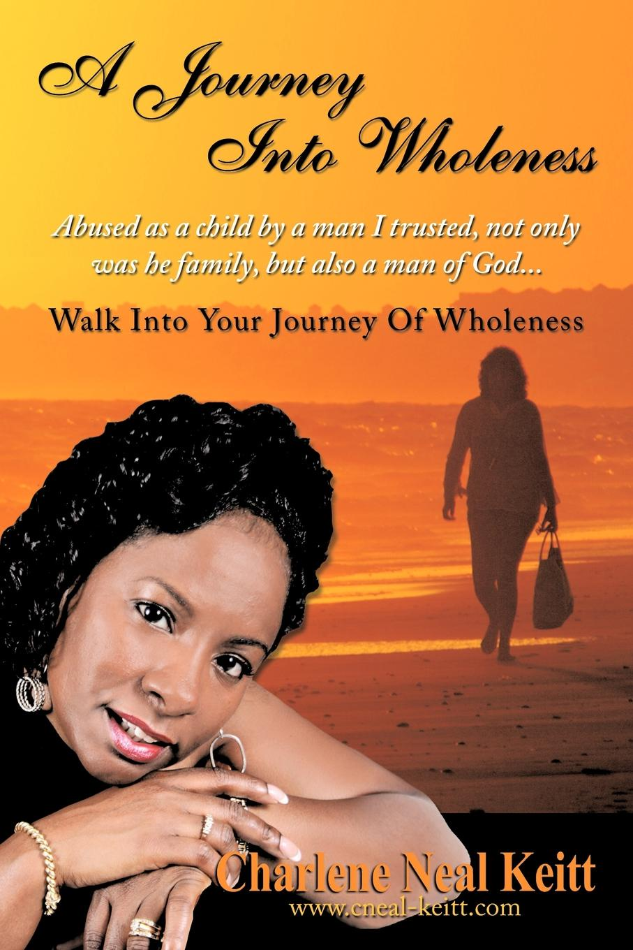 лучшая цена Charlene Neal Keitt A Journey Into Wholeness. Walk Into Your Journey Of Wholeness