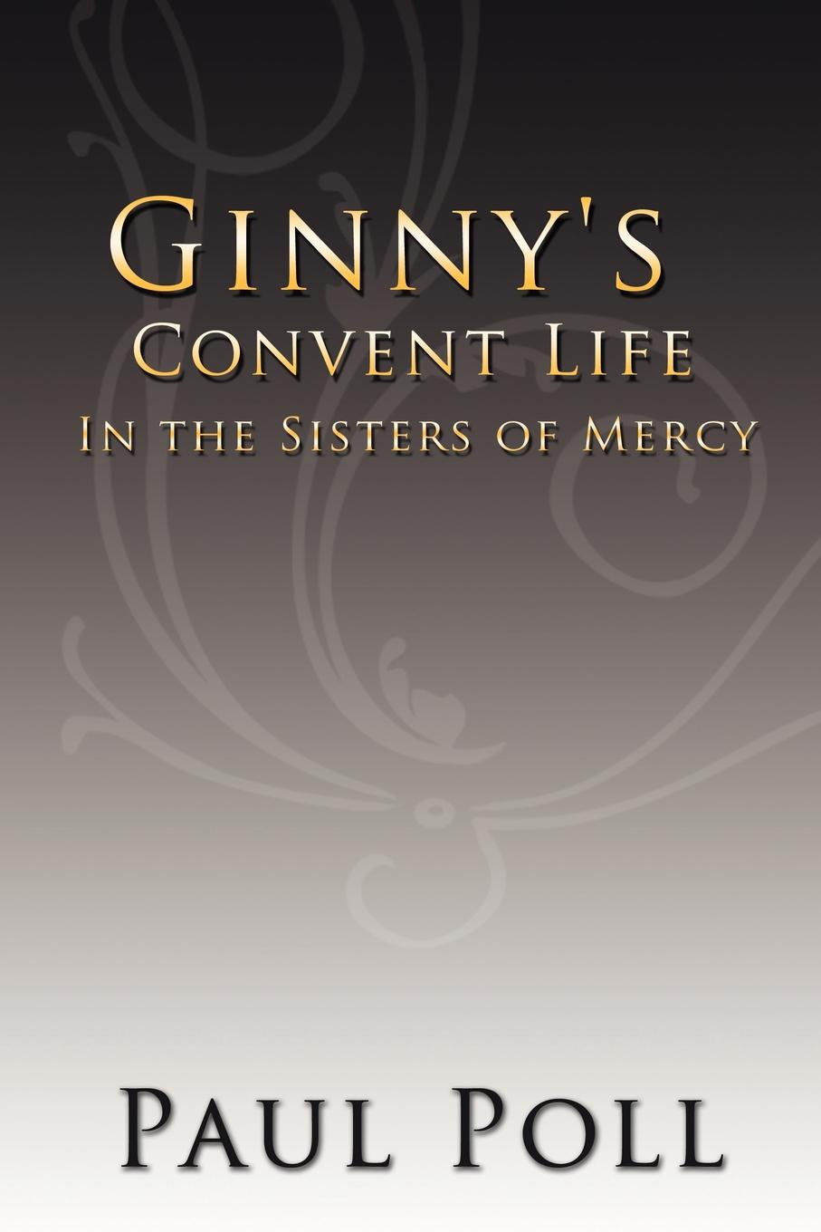 Paul Poll Ginny's Convent Life In the Sisters of Mercy the sisters of mercy the sisters of mercy vision thing lp