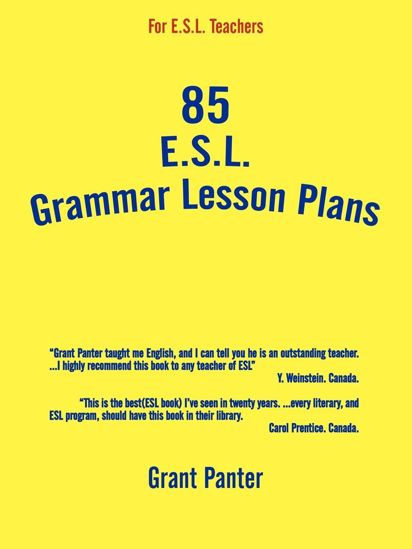 цена Grant Panter 85 ESL Grammar Lesson Plans онлайн в 2017 году