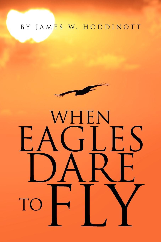 James W. Hoddinott When Eagles Dare to Fly alistair maclean where eagles dare