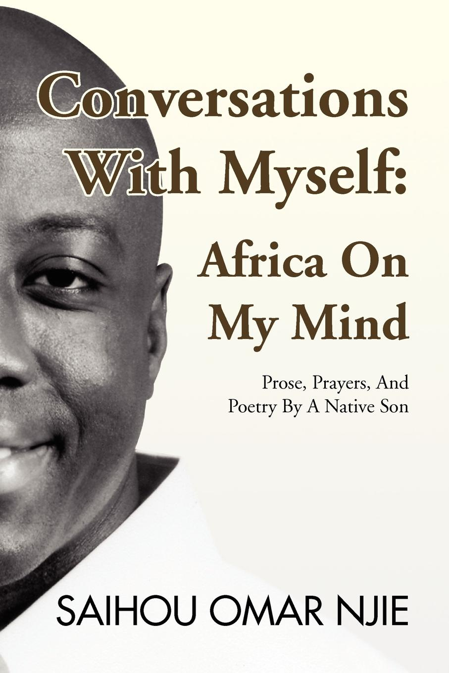 Saihou Omar Njie Conversations With Myself. Africa On My Mind zygmunt bauman on education conversations with riccardo mazzeo