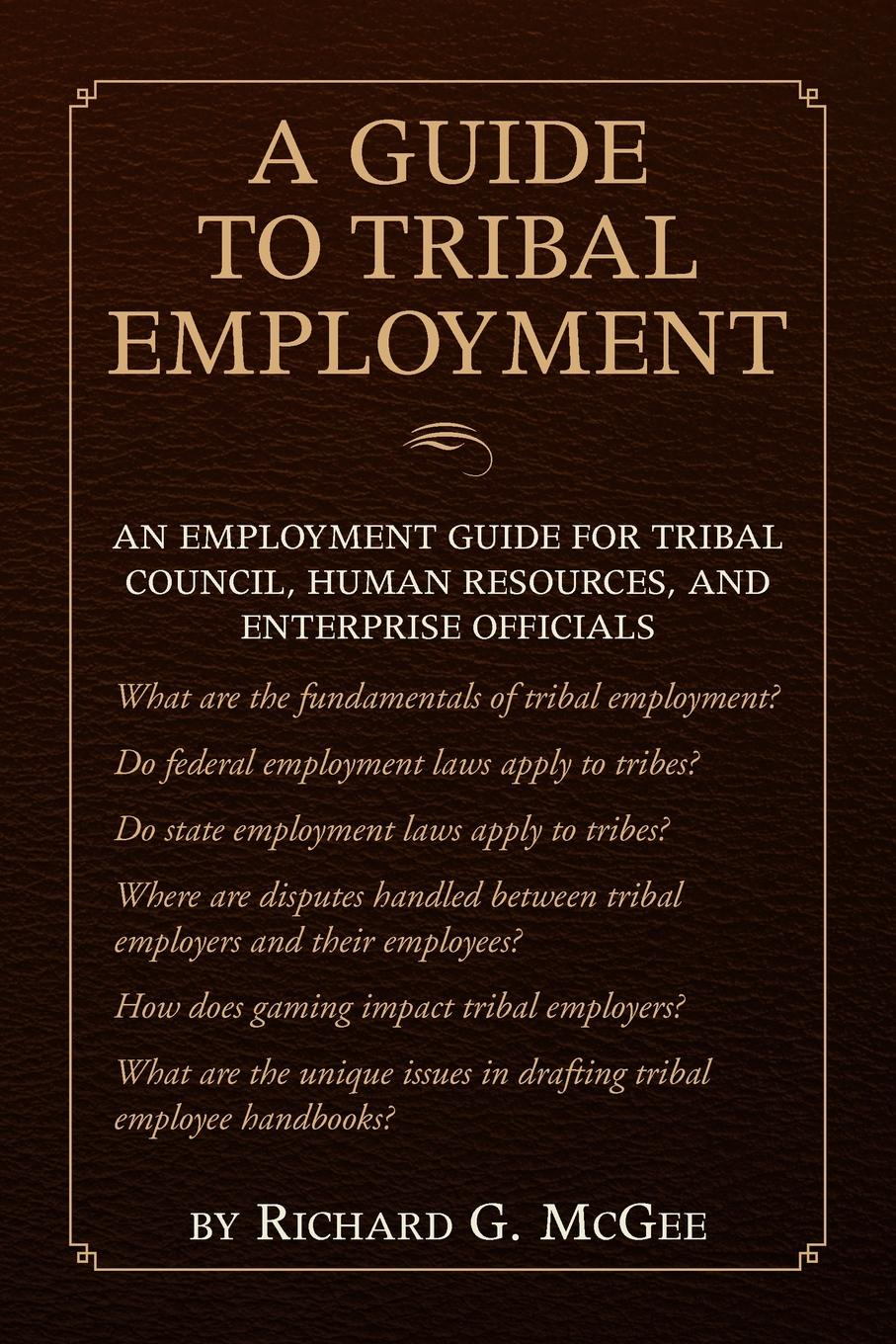 Richard G. McGee A Guide to Tribal Employment g scott richard a companion to dental anthropology