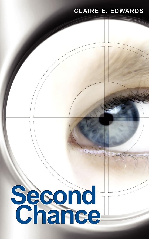 Claire E. Edwards Second Chance no second chance