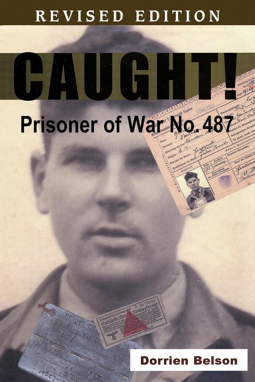 Dorrien Belson Caught! Prisoner of War No. 487 no common war