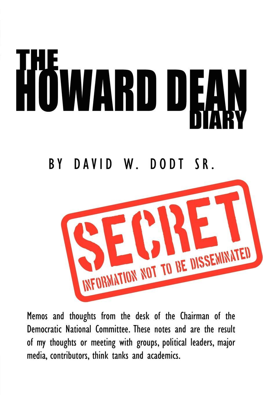 David W. Dodt Sr The Howard Dean Diary цена
