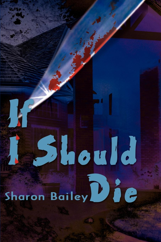 Sharon Bailey If I Should Die sandra peralta if i die tomorrow
