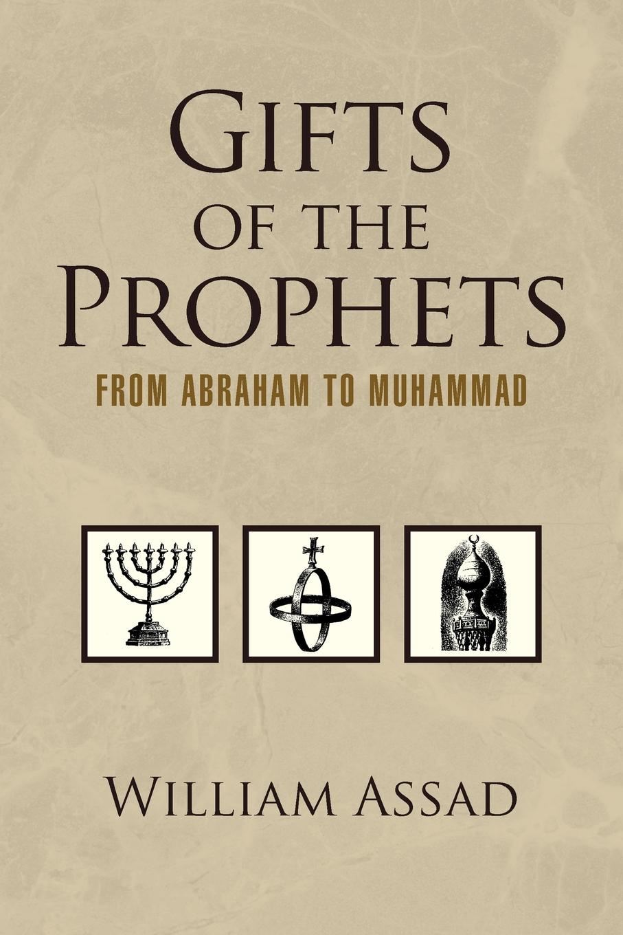 Assad M. a. Ed William Ed, Gifts of the Prophets from Abraham to Muhammad