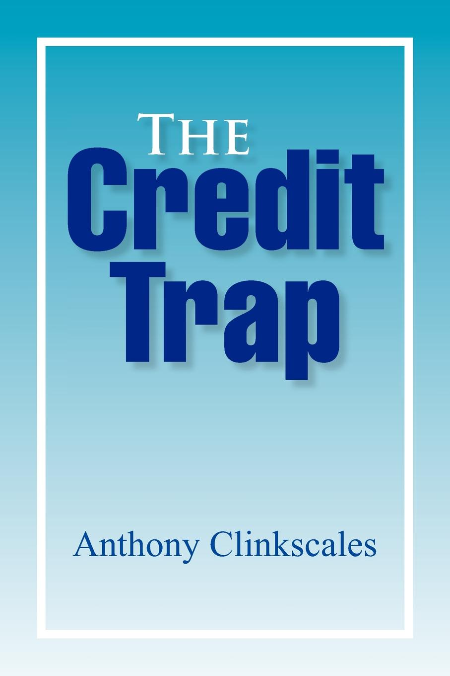 цены на Anthony Clinkscales The Credit Trap  в интернет-магазинах