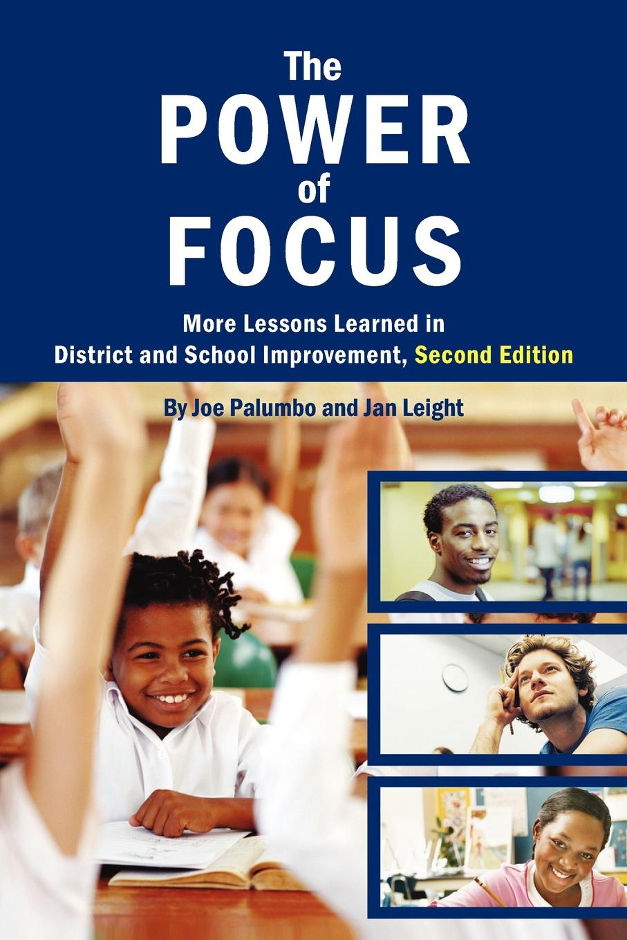 Joe Palumbo Leight, Joe Palumbo The Power of Focus. More Lessons Learned in District and School Improvement, 2nd Edition цена