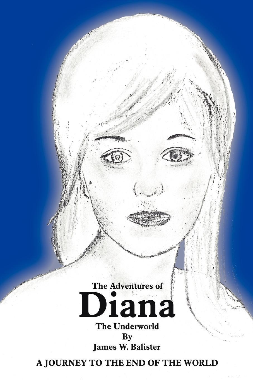 James W. Balister The Adventures of Diana. Underworld