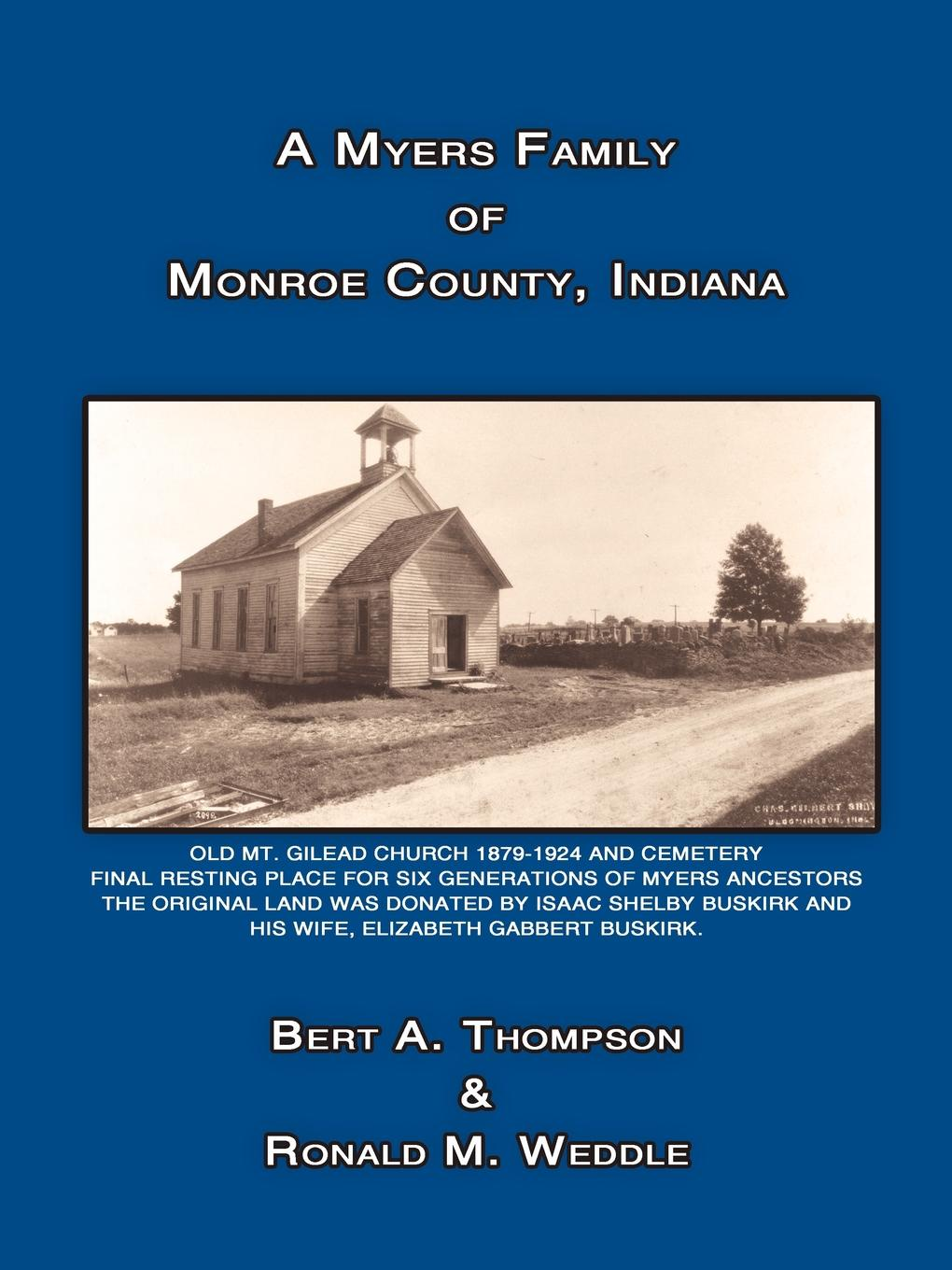 Bert A. Thompson, Ronald M. Weddle A Myers Family of Monroe County, Indiana cindi myers a soldier comes home