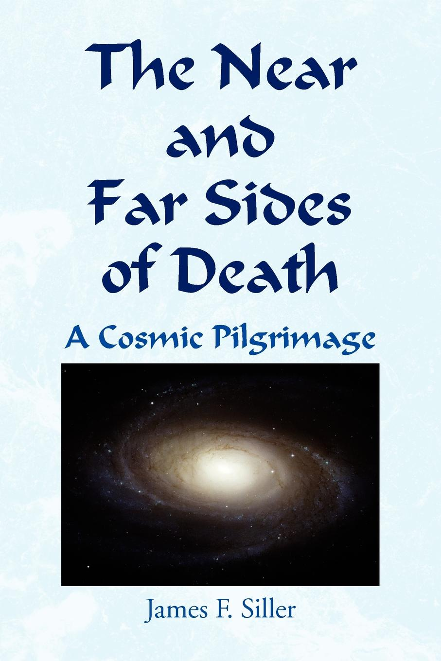 James F. Siller The Near and Far Sides of Death