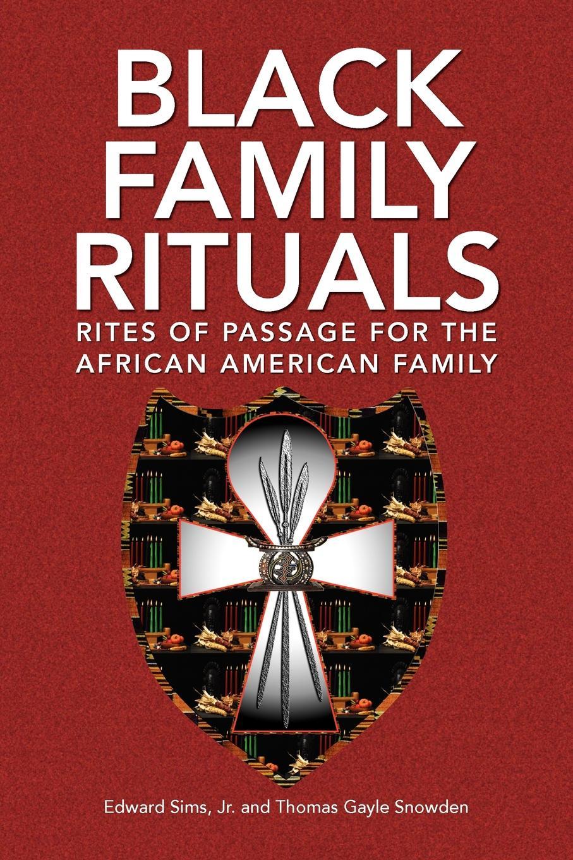 Edward Jr. Sims, Thomas Gayle Snowden, Sims Black Family Rituals