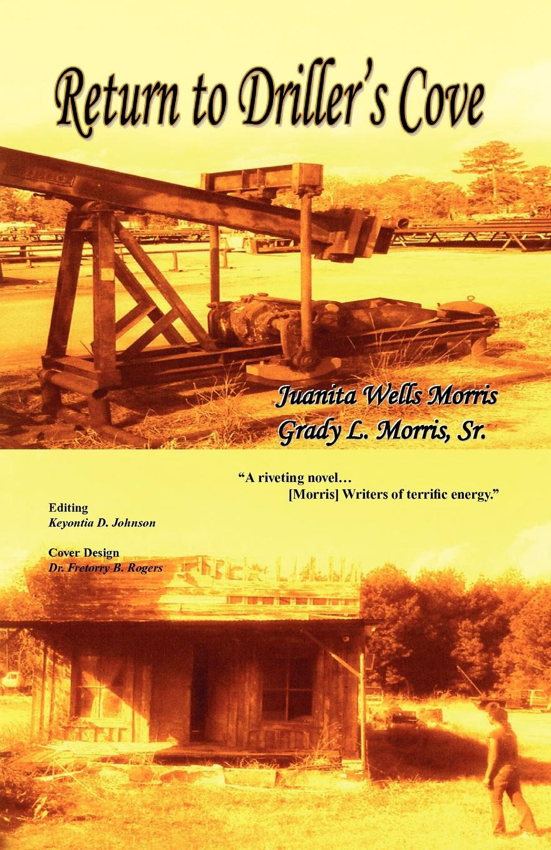 Juanita Wells Morris, Grady L. Morris Sr Return to Drillers Cove