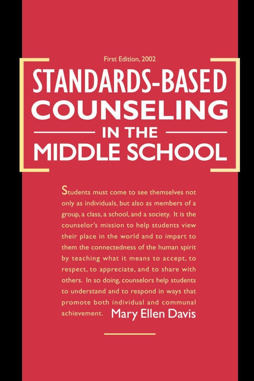 Mary Ellen Davis Standards-Based Counseling in the Middle School недорго, оригинальная цена