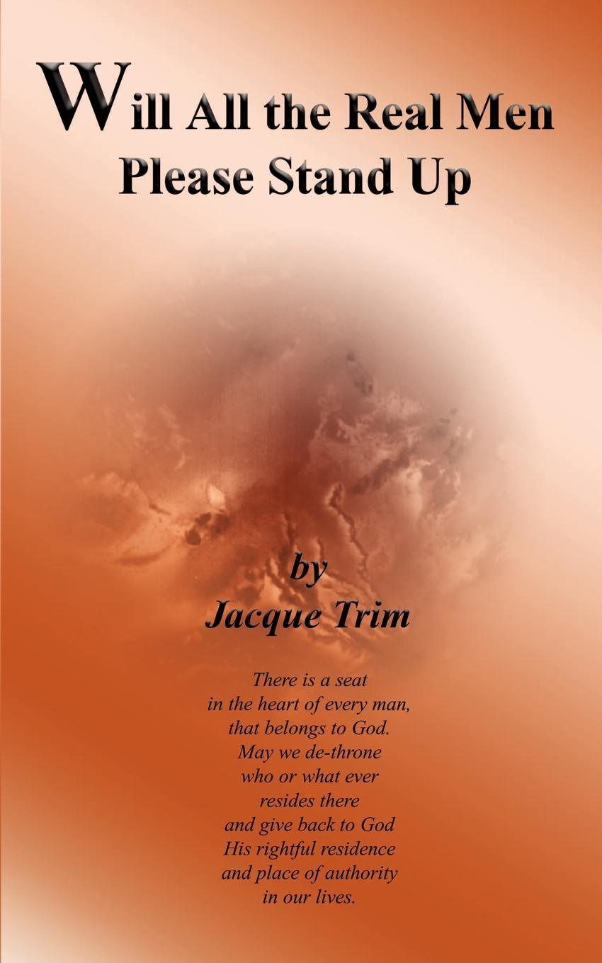 Jacque Trim Will All the Real Men Please Stand Up stand up антона борисова