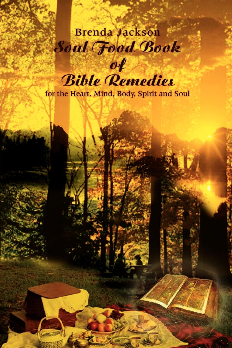 лучшая цена Brenda Jackson Soul Food Book of Bible Remedies. For the Heart, Mind, Body, Spirit and Soul