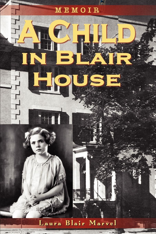 Laura Blair Marvel A Child in Blair House. Memoir blair mcdowell romantic road