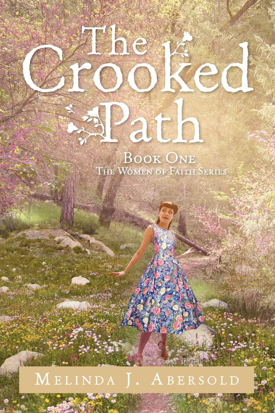 Melinda J. Abersold The Crooked Path. Book One The Women of Faith Series j london the faith of men