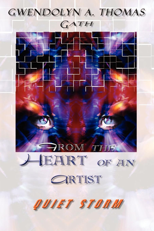 Gath From the Heart of an Artist. Quiet Storm