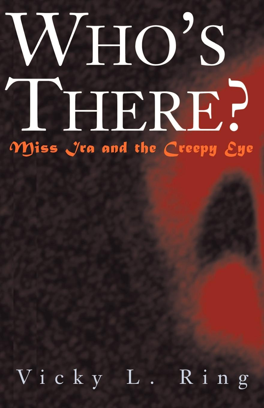 Vicky L. Ring Who's There? Miss IRA and the Creepy Eye creepy arch v 16