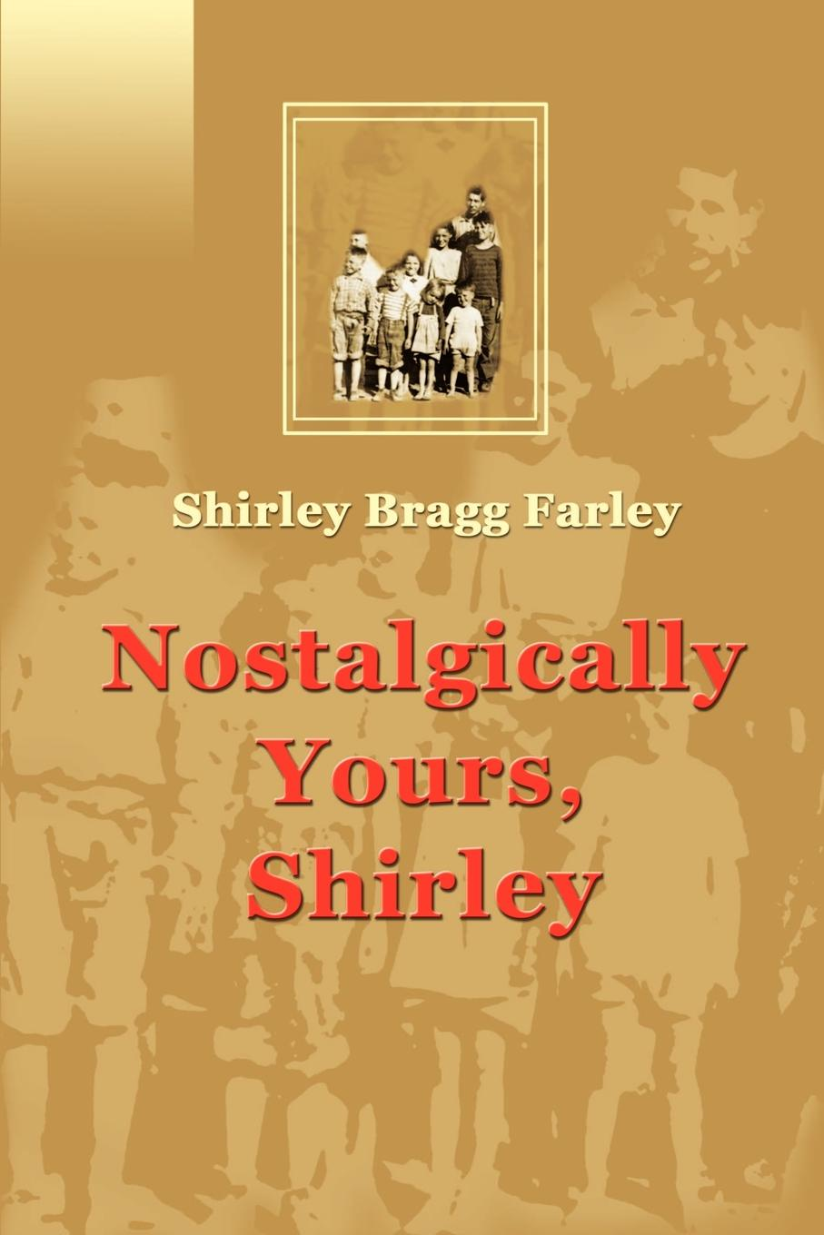 Shirley Bragg Farley Nostalgically Yours, Shirley shirley jump married by morning