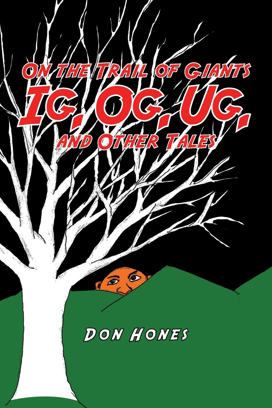 Don Hones On the Trail of Giants Ig, Og, Ug, and Other Tales. Ig, Og, Ug, and Other Tales llamas in pyjamas and other tales with cd