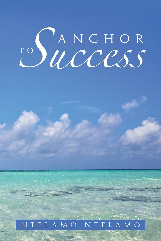 Ntelamo Anchor to Success