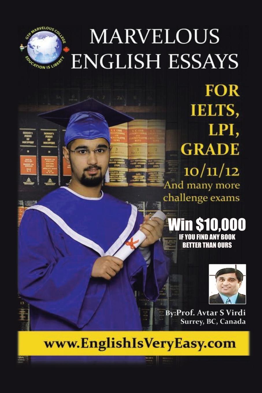 Prof Avtar S. Virdi Marvelous English Essays. For Ielts, LPI, Grade 10/11/12
