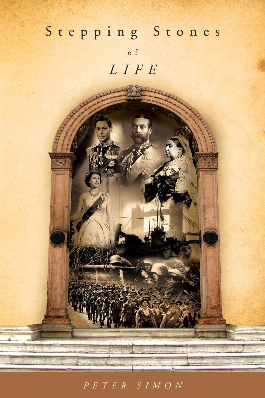 лучшая цена Peter Simon Stepping Stones of Life. Autobiography of N.E.S. (Peter) Simon (1898-1991)