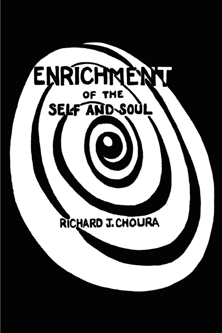 Richard J. Choura Enrichment of the Self and Soul william blake on self and soul
