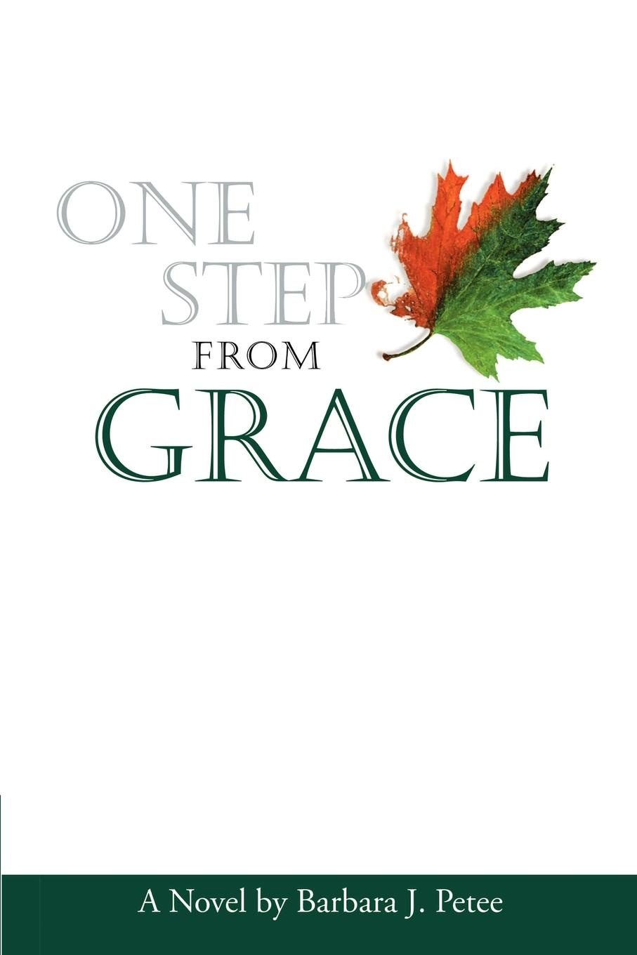 Barbara J. Petee One Step from Grace stila one step
