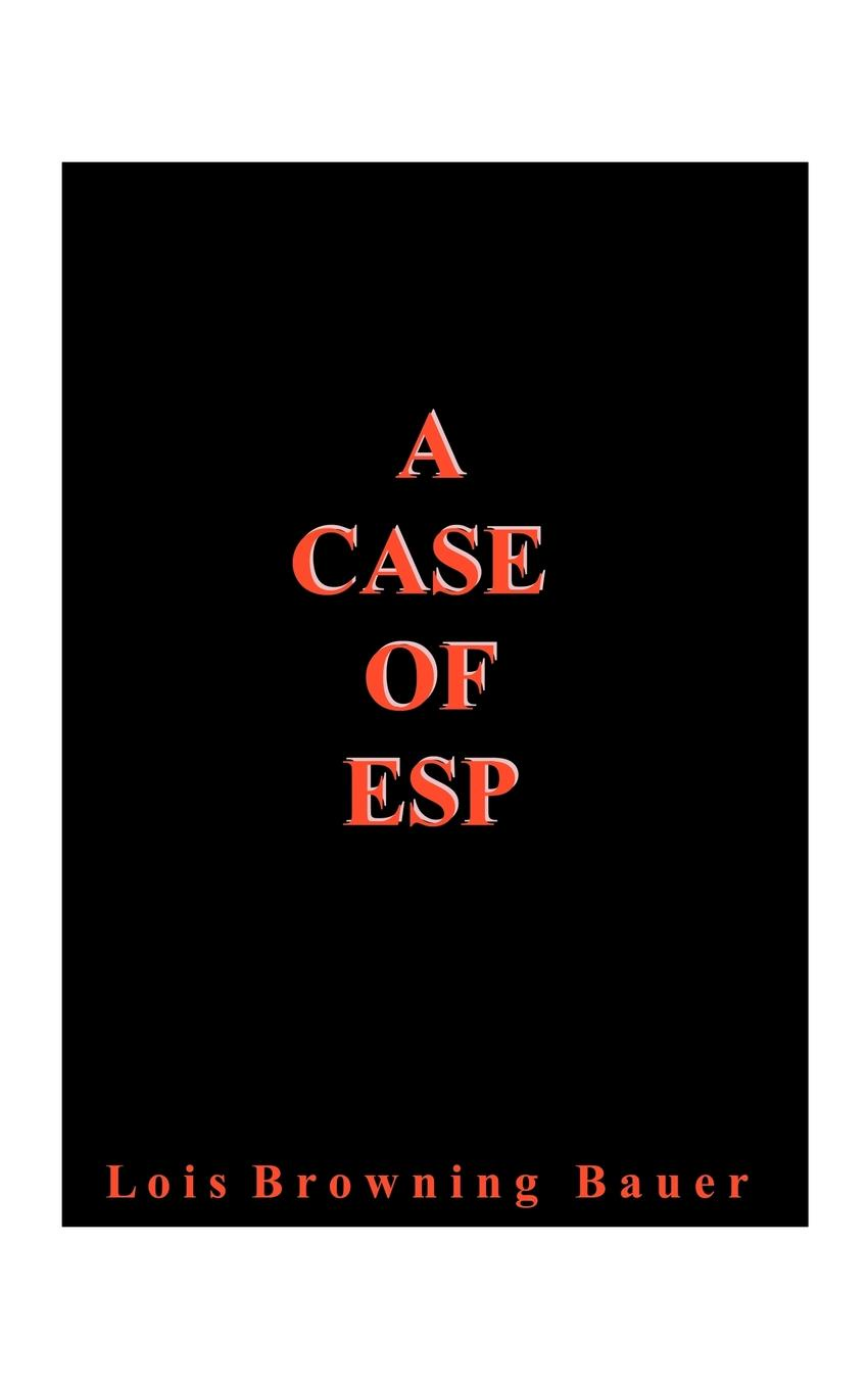 Lois Browning Bauer A Case of ESP