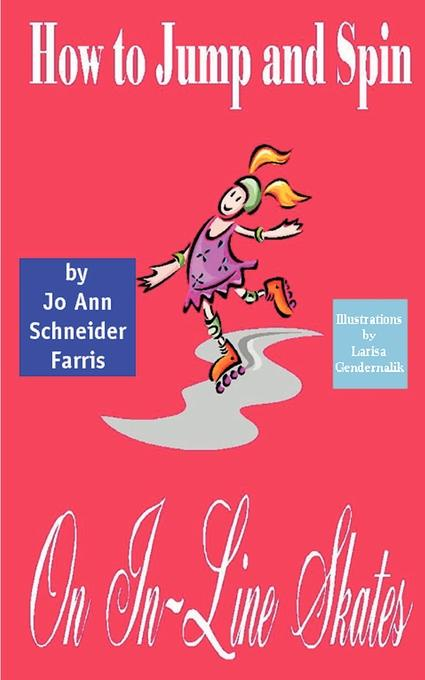 Jo Ann Schneider Farris How to Jump and Spin on In-Line Skates patricia farris k cosmeceuticals and cosmetic practice