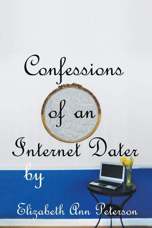 Elizabeth Ann Peterson Confessions of an Internet Dater elizabeth cleghorn gaskel mr harrison's confessions