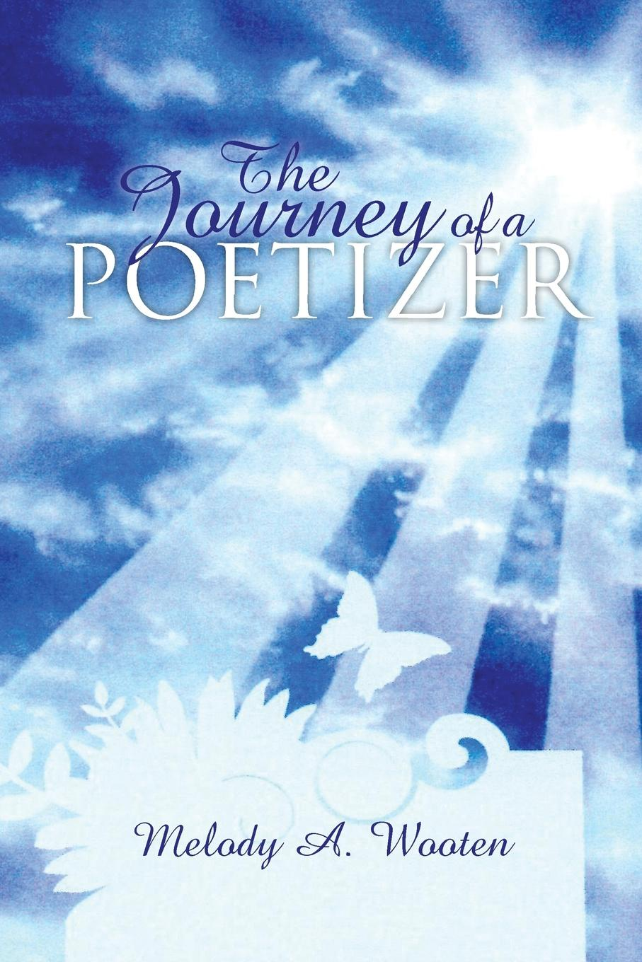 Melody A Wooten The Journey of a Poetizer Cleansing of the Soul